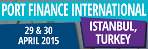 6th Annual Port Finance International Istanbul opens April 29, 2015
