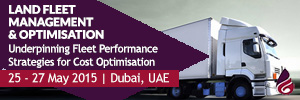 2015 May 25 -  Land Fleet Management and Optimisation - Dubai